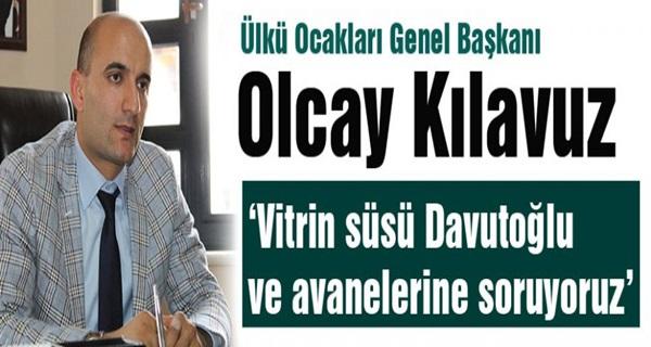 """Olcay Kılavuz: """"Vitrin süsü Davutoğlu ve avanelerine soruyoruz"""""""