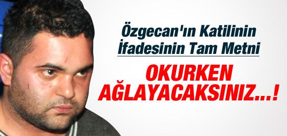 ÖZGECAN'IN KATİL ZANLISININ KAN DONDURAN İFADESİ !