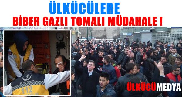 ÜLKÜCÜLERE BİBER GAZLI TOMALI MÜDAHALE !
