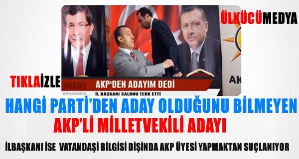 Hangi Partiden Aday Olduğunu Bilmeyen AKP'li Milletvekili Adayı !