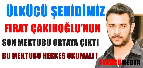 Fırat Çakıroğlu'nun Mektubu !