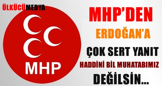 MHP'DEN ERDOĞAN'A ÇOK SERT YANIT !