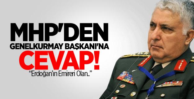 MHP'den Genelkurmay Başkanı'na Cevap!