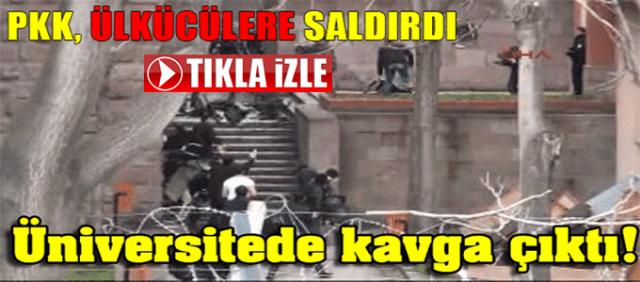 PKK'LI ŞEREFSİZLERLE ÜLKÜCÜLER ARASINDA KAVGA !