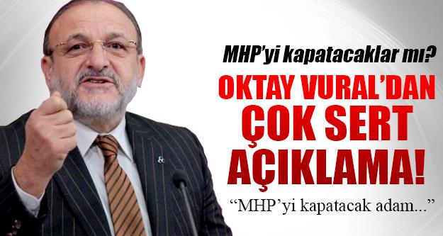 Oktay Vural'dan MHP'nin Kapatılacağı İddialarına Sert Tepki!