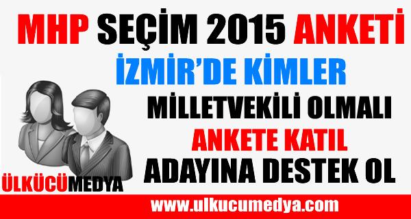MHP İZMİR MİLLETVEKİLİ ANKETİ !