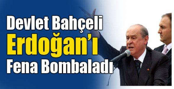 Bahçeli Erdoğan'ı fena bombaladı!