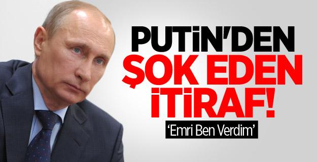 Putin'den Şok Eden İtiraf!