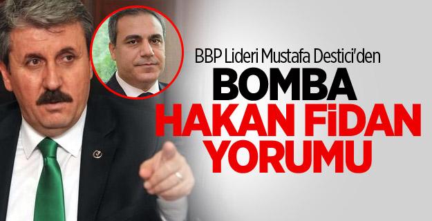 Mustafa Destici'den Bomba Hakan Fidan Yorumu