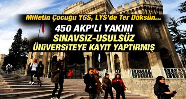 450 AKP'li Yakını Sınavsız Üniversiteye Kayıt Yaptırmış !