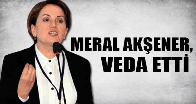 Meral Akşener, Veda Etti