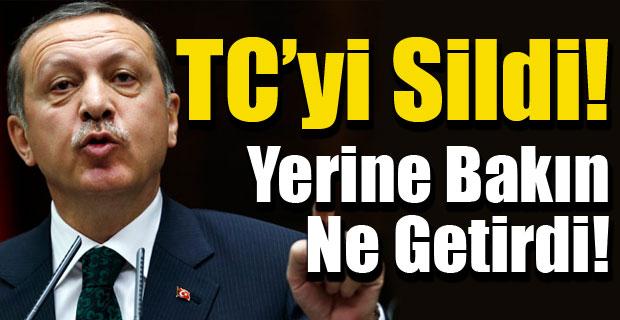 Erdoğan TC'yi sildi, yerine ise?