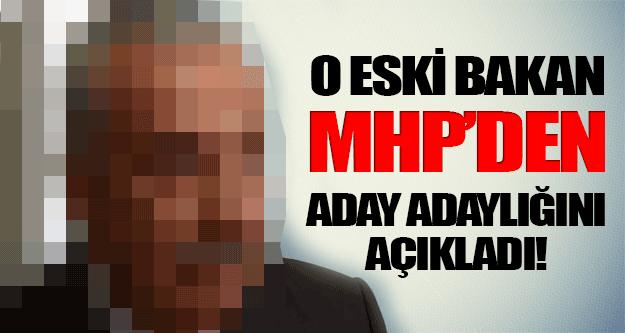 Eski Bakan MHP'den Aday Adaylığını Açıkladı !