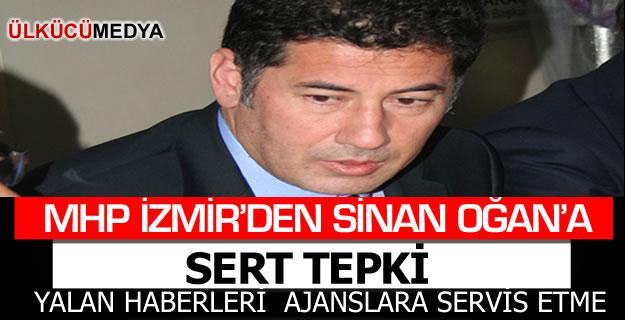 MHP İZMİR'DEN SİNAN OĞAN'A SERT TEPKİ