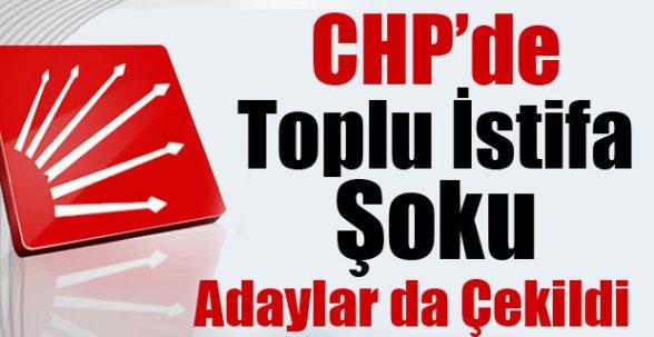 CHP'de toplu istifa şoku! Adaylar çekildi