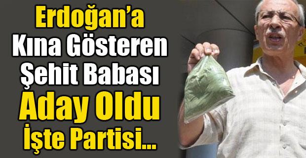 Erdoğan'a kına gönderen şehit babası aday oldu