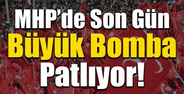 MHP'de Son Gün Bomba Patlıyor!