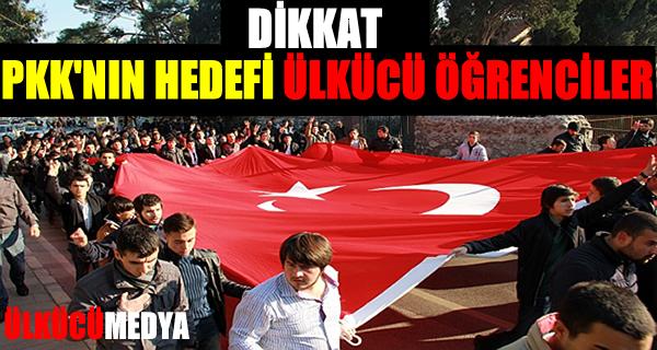 PKK'nın Hedefi Ülkücü Öğrenciler