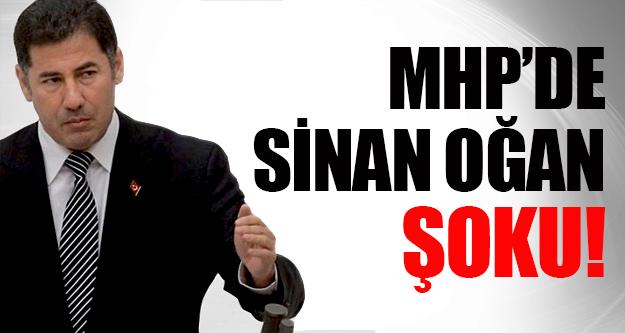 MHP'DE SİNAN OĞAN ŞOKU !