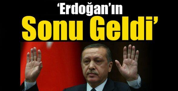 Erdoğan'ın Sonu Geldi'