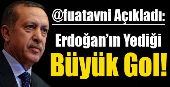@fuatavni: Erdoğan'a büyük gol!