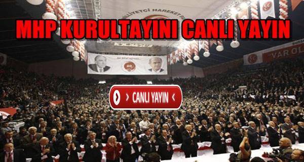 MHP Kurultayını Canlı İzle !