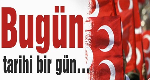 MHP'de Bugün Tarihi Bir Gün !