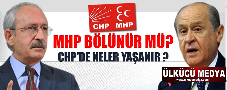 MHP bölünür mü? CHP'de neler yaşanır ?