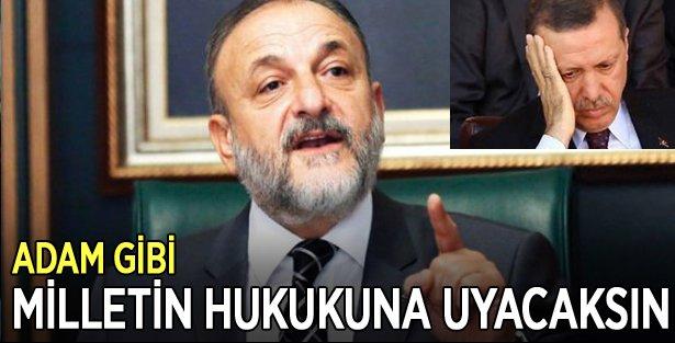 Oktay Vural'dan Erdoğan'a: Adam gibi milletin hukukuna uyacaksın