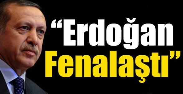 'Erdoğan Fenalaştı'