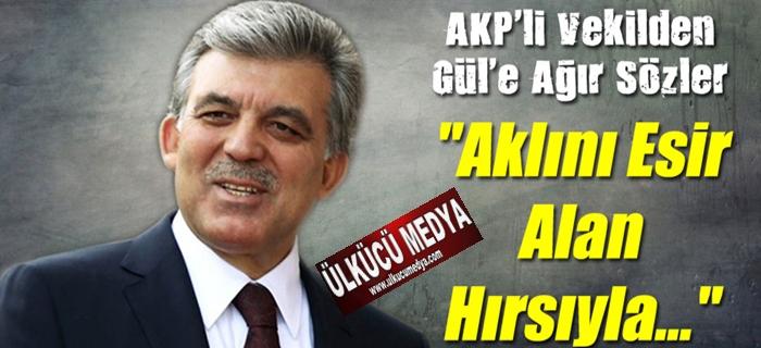 Akp'li Şamil Tayyar'dan, Abdullah Gül'e Ağır Sözler !
