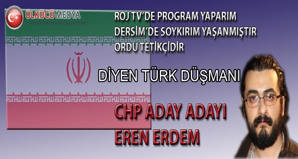 ROJTV'DE Progam Yapmak İsteyen Erden Erdem CHP'den M.Adayı !