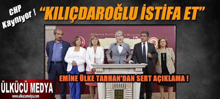 CHP'Lİ EMİNE ÜLKE TARHAN'DAN SERT AÇIKLAMA !