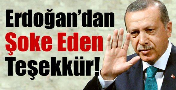 Erdoğan'dan şoke eden teşekkür!