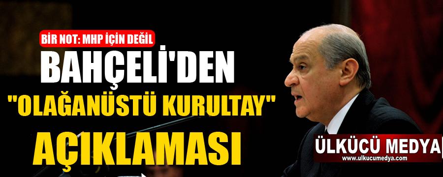 """DEVLET BAHÇELİ'DEN """"KURULTAY"""" AÇIKLAMASI !"""