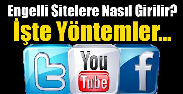 Twitter-Facebook Youtube'ye Yasaklı Sitelere Giriş !