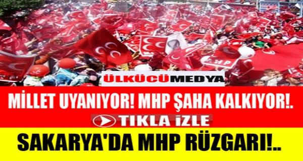 MHP'nin adayları tüm Sakarya'da heyecan uyandırdı!..