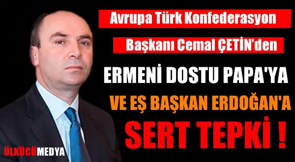 AVRUPA'DAN PAPA'YA VE ERDOĞAN'A SERT TEPKİ !