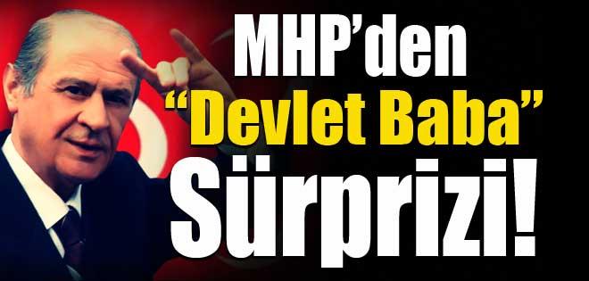 "MHP'den ""Devlet Baba"" sürprizi"