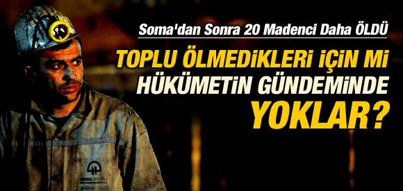 SOMA DERS OLMADI 20 MADENCİ DAHA ÖLDÜ !