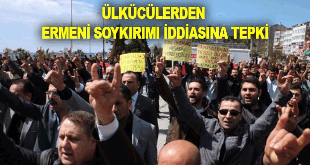 Ülkücülerden Ermeni Soykırımı İddiasına Tepki