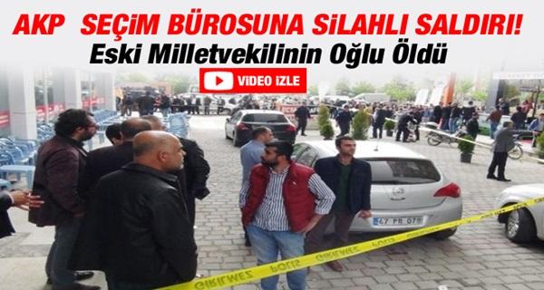 AKP Seçim Lokaline Silahlı Saldırı