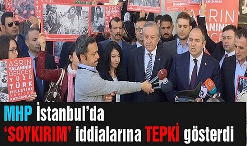 MHP İstanbul'dan Soykırım İddiasına Sert Tepki !