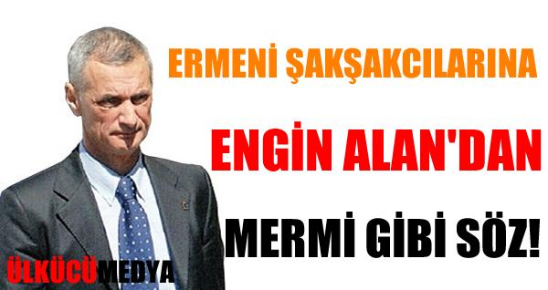 """MHP'li Engin Alan'dan """"soykırım"""" şakşakçılarına: Şerefsizler !"""