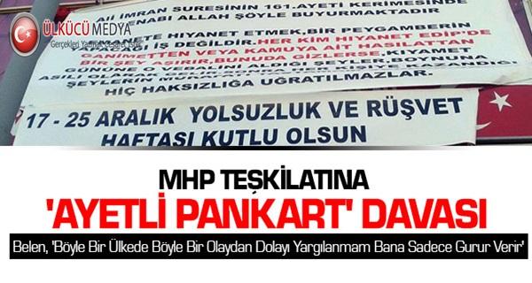 """MHP Teşkilatına """"Ayetli Pankart"""" Davası !"""