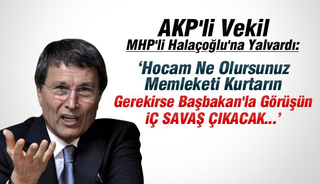 AKP'li Milletvekili: Memleketi Kurtarın, İç Savaş Çıkacak