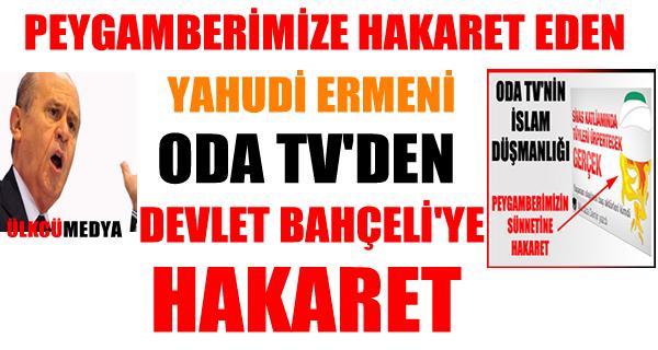 Oda TV'den Bahçeli'ye Hakaret!