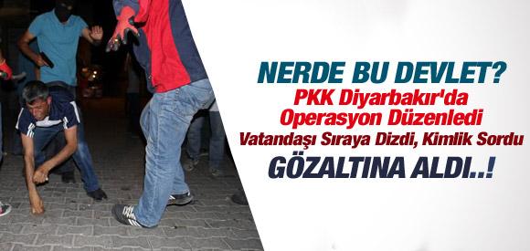 HEYKEL'DEN SONRA PKK DİYARBAKIR'DA OPERASYONU YAPTI !
