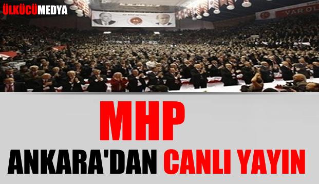 MHP, Seçim Beyannamesini Açıklıyor Canlı Yayın