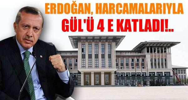 Erdoğan, harcamalarıyla Gül'ü 4'e katladı